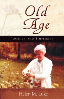 Old Age : Journey into Simplicity, Paperback Book
