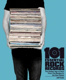 101 Essential Rock Records the Golden Age of Vinyl, Paperback Book
