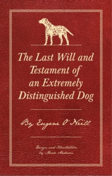 The Last Will And Testament Of An Extremely Distinguished Dog, Hardback Book