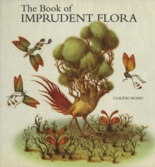 The Book Of Imprudent Flora, Hardback Book