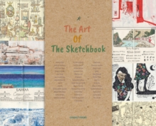 The Art Of The Sketchbook : Artists and the Creative Diary, Hardback Book