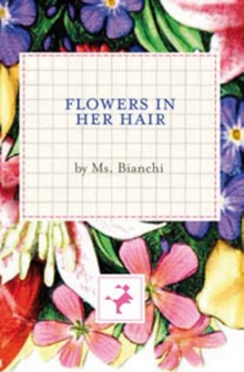 Flowers In Her Hair, Hardback Book