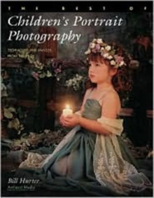 The Best Of Children's Portrait Photography : Techniques and Images from the Pros, Paperback Book