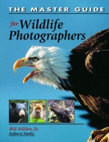 The Master Guide For Wildlife Photographers, Paperback / softback Book