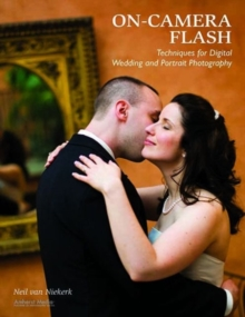 On-camera Flash Techniques For Digital Wedding And Portrait Photography, Paperback / softback Book