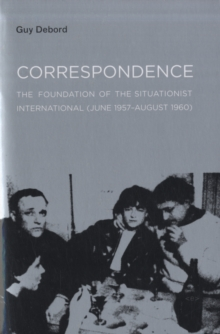 Correspondence : The Foundation of the Situationist International (June 1957-August 1960), Paperback / softback Book