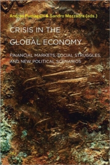 Crisis in the Global Economy : Financial Markets, Social Struggles, and New Political Scenarios, Paperback / softback Book