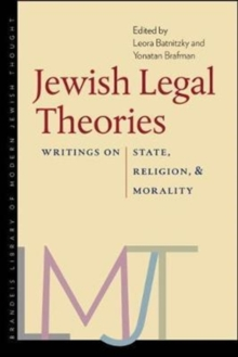 Jewish Legal Theories : Writings on State, Religion, and Morality, Paperback / softback Book