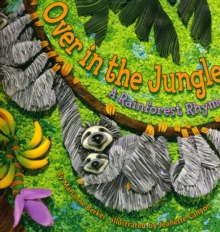 Over in the Jungle : A Rainforest Rhyme, Paperback Book
