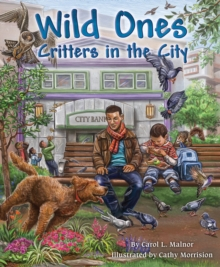 Wild Ones : Critters in the City, Hardback Book