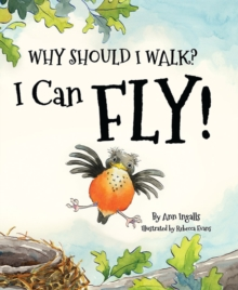 WHY SHOULD I WALK I CAN FLY, Hardback Book