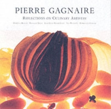 Pierre Gagnaire : Reflections on Culinary Artistry, Hardback Book