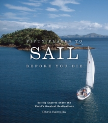 Fifty Places to Sail Before You Die, Hardback Book