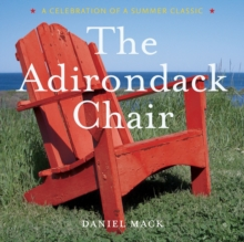 Adirondack Chair: A Celebration of a Summer Classic, Hardback Book
