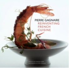 Pierre Gagnaire: Reinventing French Cuisine, Hardback Book