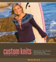 Custom Knits: 25 Projects and Techniques, Hardback Book
