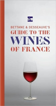 Bettane and Desseauve's Guide to the Wines of France, Hardback Book