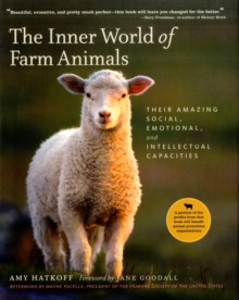 The Inner World of Farm Animals : Their Amazing Social, Emotional and Intellectual Capacities, Hardback Book