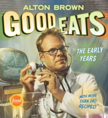 Good Eats: Volume 1, The Early Years, Hardback Book