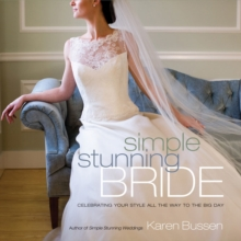 Simple Stunning Bride: Celebrating Your Style, Hardback Book