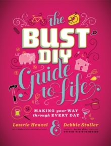 Bust DIY Guide to Life, Hardback Book