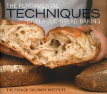 The Fundamental Techniques of Classic Bread Baking, Hardback Book