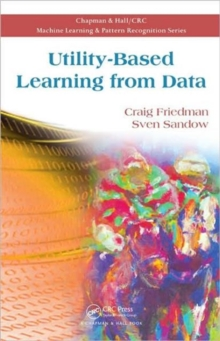 Utility-Based Learning from Data, Hardback Book