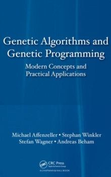 Genetic Algorithms and Genetic Programming : Modern Concepts and Practical Applications, Hardback Book
