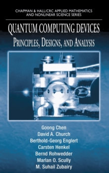Quantum Computing Devices : Principles, Designs, and Analysis, Hardback Book