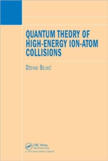 Quantum Theory of High-Energy Ion-Atom Collisions, Hardback Book