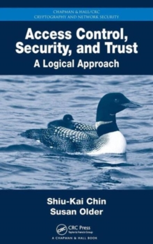 Access Control, Security, and Trust : A Logical Approach, Hardback Book