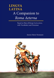A Companion to Roma Aeterna : Based on Hans Orberg's Instructions, with Latin-English Vocabulary, Paperback / softback Book