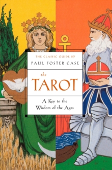 The Tarot : A Key to the Wisdom of the Ages, Paperback / softback Book