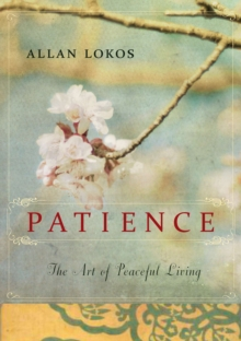 Patience : The Art of Peaceful Living, Paperback / softback Book