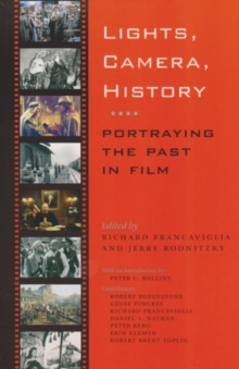 Lights, Camera, History : Portraying the Past in Film, Paperback / softback Book