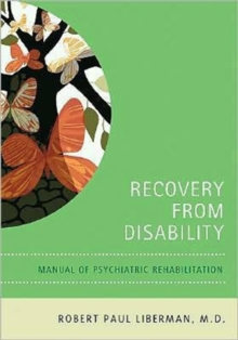 Recovery From Disability : Manual of Psychiatric Rehabilitation, Paperback / softback Book