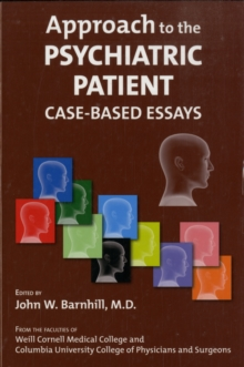 Approach to the Psychiatric Patient : Case-Based Essays, Paperback Book