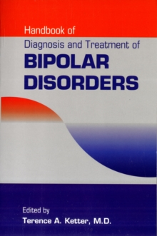 Handbook of Diagnosis and Treatment of Bipolar Disorders, Paperback / softback Book
