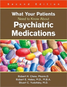 What Your Patients Need to Know About Psychiatric Medications, Paperback / softback Book