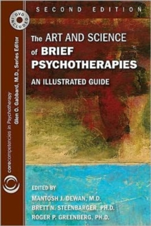 The Art and Science of Brief Psychotherapies : An Illustrated Guide, Paperback Book