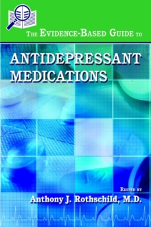 The Evidence-Based Guide to Antidepressant Medications, Paperback / softback Book