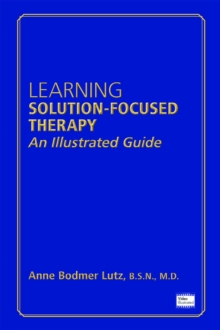Learning Solution-Focused Therapy : An Illustrated Guide, Paperback / softback Book