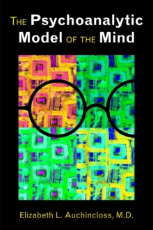 The Psychoanalytic Model of the Mind, Paperback / softback Book