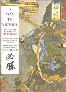 A Way To Victory : The Annotated Book of Five Rings, Paperback Book