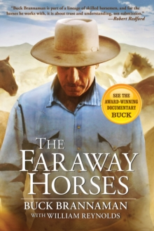 Faraway Horses : The Adventures And Wisdom Of One Of America's Most Renowned Horsemen, Paperback / softback Book