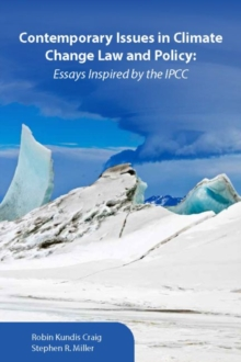 Contemporary Issues in Climate Change Law and Policy : Essays Inspired by the IPCC, Paperback / softback Book