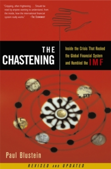 The Chastening : Inside The Crisis That Rocked The Global Financial System And Humbled The IMF, Paperback / softback Book