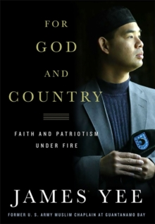 For God and Country : Faith and Patriotism Under Fire, Hardback Book