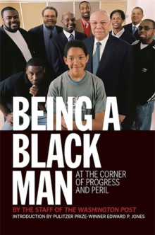 Being a Black Man : At the Corner of Progress and Peril, Paperback / softback Book