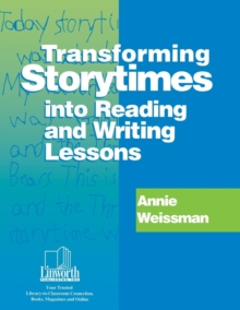 Transforming Storytimes into Reading and Writing Lessons, Paperback / softback Book